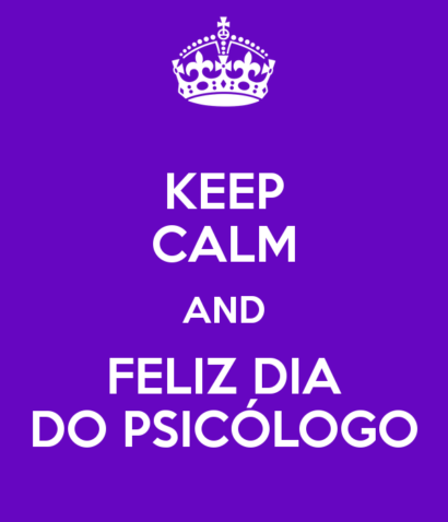 dia do psicólogo Keep Calm and Feliz dia do psicólogo