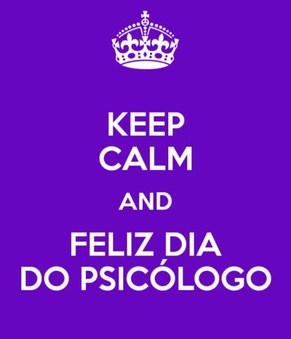 dia do psicólogo Keep Calm and Feliz dia do psicólogo
